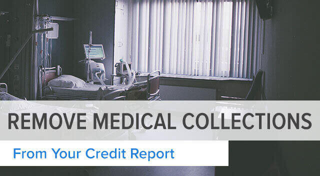 How to Remove Medical Collections From Credit Report Affecting FICO Credit Score