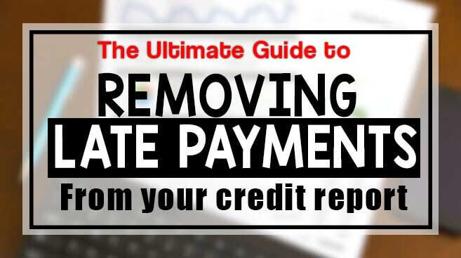 How You Can Remove Late Payments From Your Credit Reports
